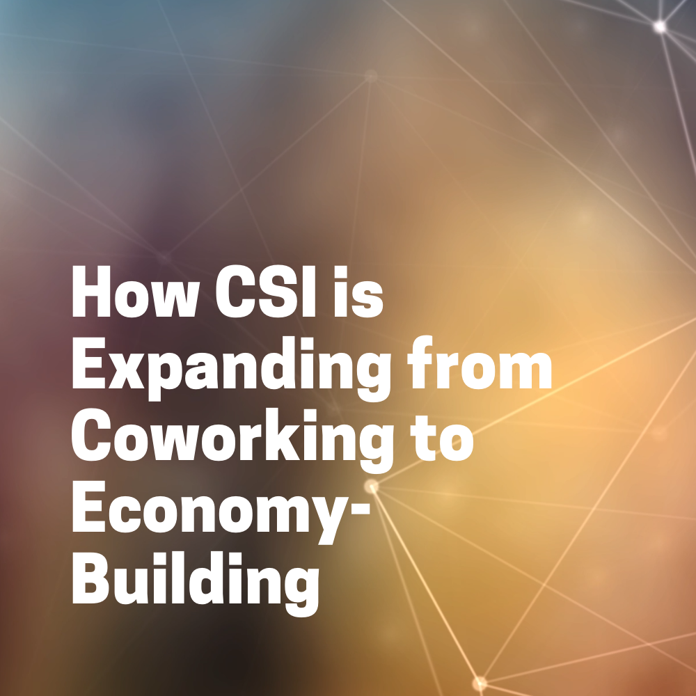 """""""How CSI is Expanding from Coworking to Economy-Building"""" button"""